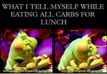 What I Tell Myself While Eating All Carbs...