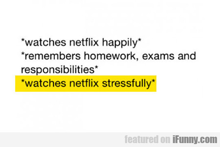 Watches Netflix Happily...