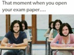 That Moment When You Open Your Exam...