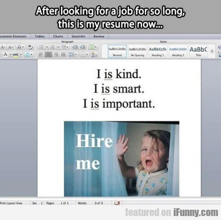 After Looking For A Job For So Lonf.