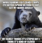 While Gaming I Eat Candy, Chips Etc...