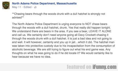 Chasing Bears Through The Woods Drunk With A Dull