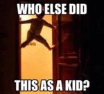 Who Else Did This As A Kid...