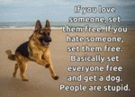 If You Love Someone Set Them Free If You Hate Som