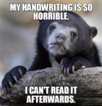 My Handwriting Is So Horrible...