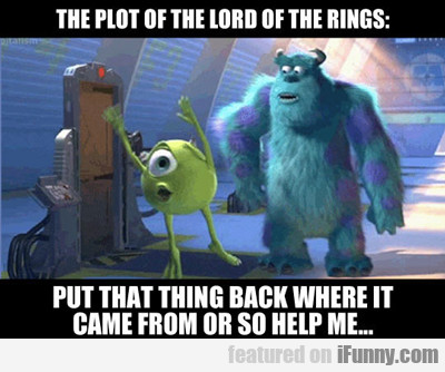 The Plot Of Lord Of The Rings...