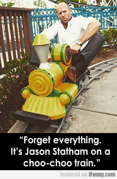 forget everything...