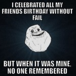 I Celebrated All My Friends Birthdays...