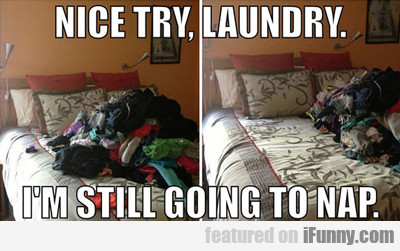 Nice Try, Laundry...