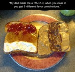 My Dad Made Me A Pbj 2.0...