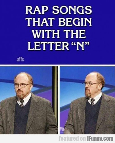 rap songs that begin with the letter n...