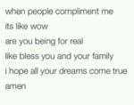 When People Compliment Me Its Like Wow