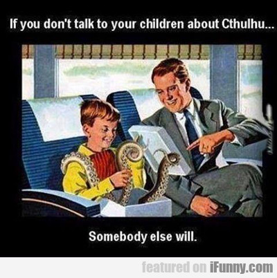 If You Don't Talk To Your Children...