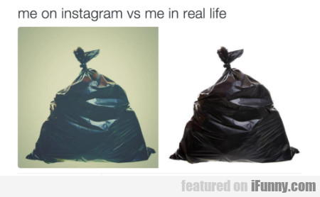 Me On Instagram Ve Me In Real Life