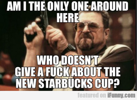 am i the only one around here who doesn't give...