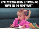 My Reaction When My Husband Asks...