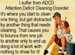 I Suffer From Adcd - Attention Deficit...