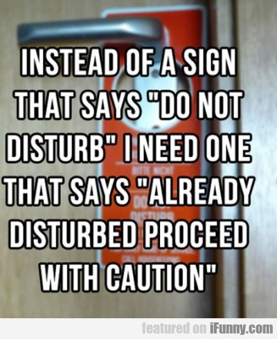 Instead Of A Sign That Says ...