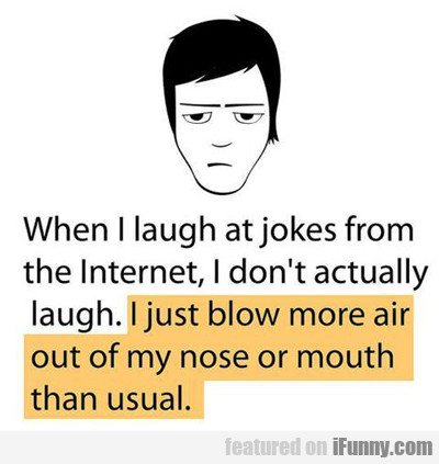 When I Laugh At Jokes...