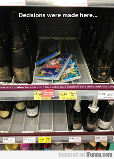 Decisions Were Made Here...