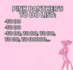 The Pink Panther's To Do List...