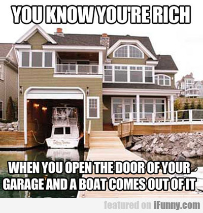 You Know You're Rich...