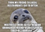 Took My Friend To A Local Restaurant...
