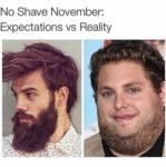 No Shave November: Expectations Vs. Reality...