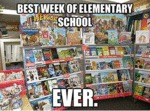 Best Week Of Elementary School...