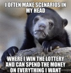 I Often Make Scenarios In My Head...
