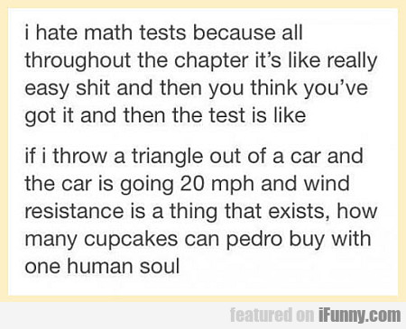 I Hate Math Tests Because...