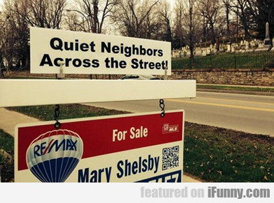 Quiet Neighbors Across The Street...