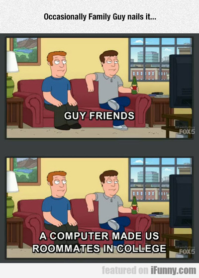 Occasionally Family Guy Nails It...