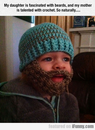 My Daughter Is Fascinated With Beards...