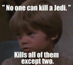 No One Can Kill A Jedi, Kills All Of Them...