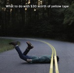 What To Do With $30 Worth Of Yellow Tape...