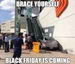 Brace Yourself, Black Friday Is Coming...