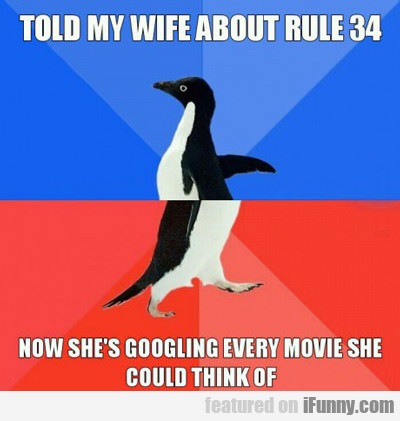 Told My Wife About Rule 34...