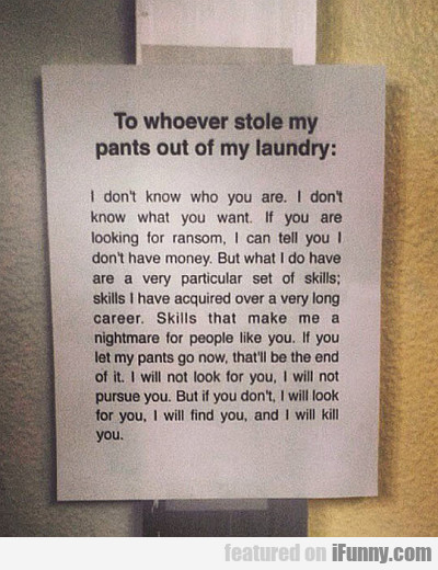 To Whoever Stole My Pants...