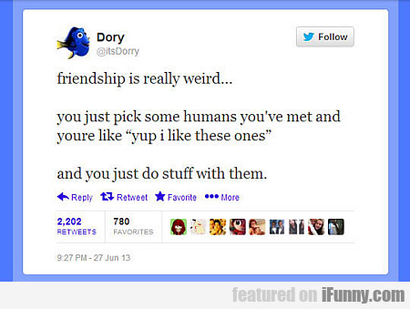 Friendship Is Really Weird...