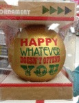 Happy Whatever Doesn't Offend You...