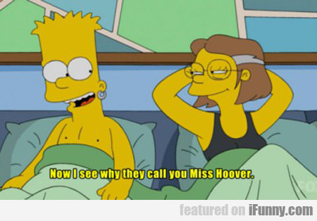 Now I See Why They Call You Miss Hoover...