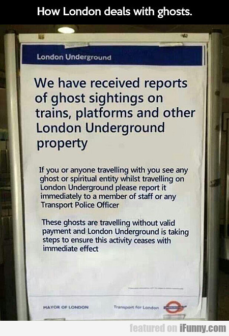 How London Deals With Ghosts...