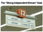 "The ""strong Independent Woman Aisle""..."