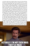 Actually, I'm Not Even Mad, That's A Maze...