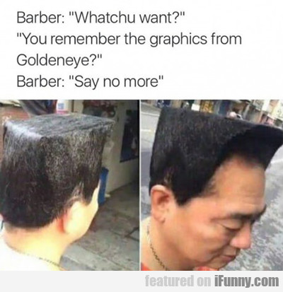 Barber: Whatchu Want?