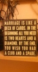 Marriage Is Like A Deck Of Cards...