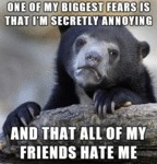 One Of My Biggest Fears Is...