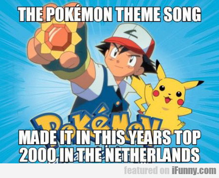 The Pokemon Theme Song...