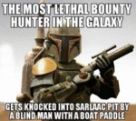 The Most Lethal Bounty Hunter In The Galaxy...